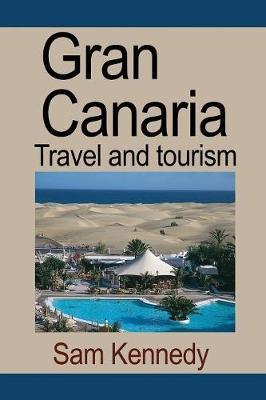 Gran Canaria: Travel and Tourism (Paperback)