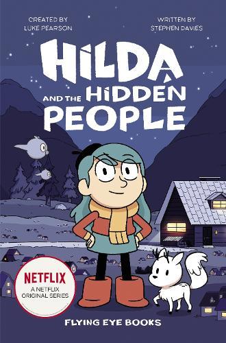 Hilda and the Hidden People - Hilda Netflix Original Series Tie-In Fiction (Paperback)