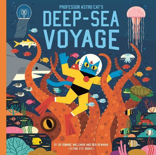 Professor Astro Cat's Deep-Sea Voyage - Professor Astro Cat (Hardback)