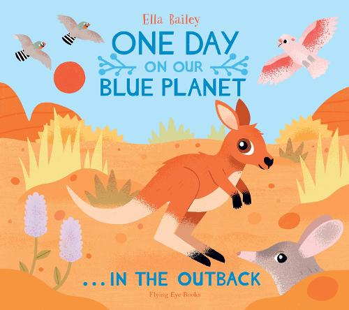 One Day on Our Blue Planet ...In the Outback - One Day on Our Blue Planet (Hardback)