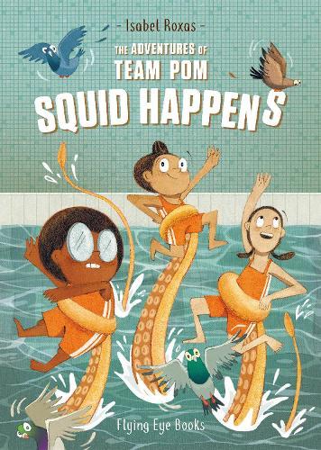The Adventures of Team Pom: Squid Happens (Paperback)