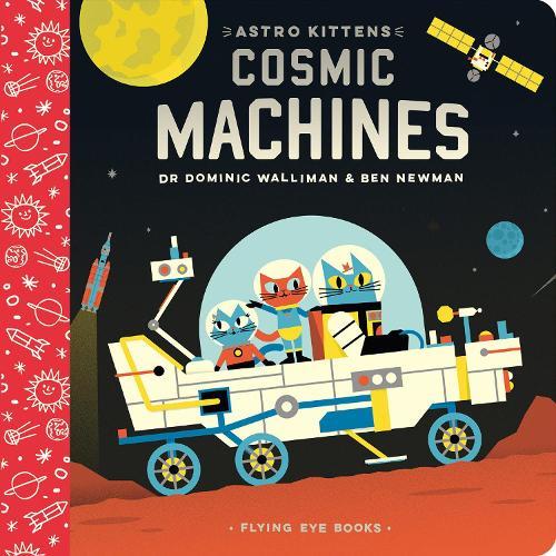 Astro Kittens: Cosmic Machines - Astro Kittens (Board book)