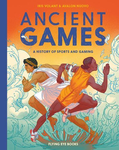 Ancient Games: A History of Sports and Gaming - Ancient Series (Hardback)