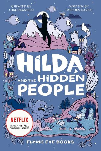 Hilda and the Hidden People - Hilda Netflix Original Series Tie-In Fiction (Hardback)