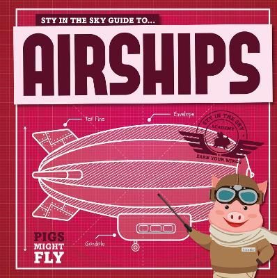Airships - Pigs Might Fly! (Paperback)