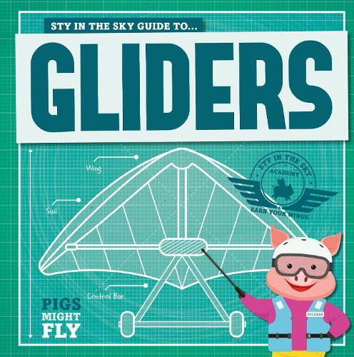 Gliders - Pigs Might Fly! (Paperback)
