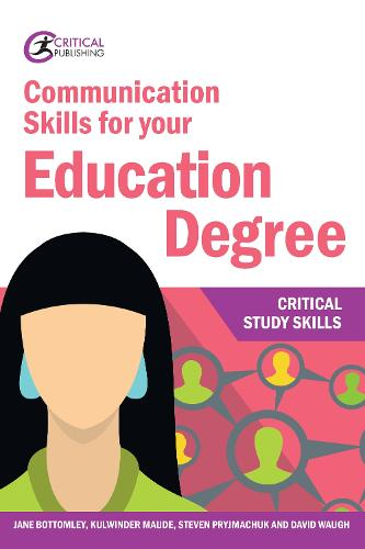 Communication Skills for your Education Degree - Critical Study Skills (Paperback)