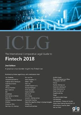 The International Comparative Legal Guide to: Fintech 2018 2018 - The International Comparative Legal Guide Series 2 (Paperback)