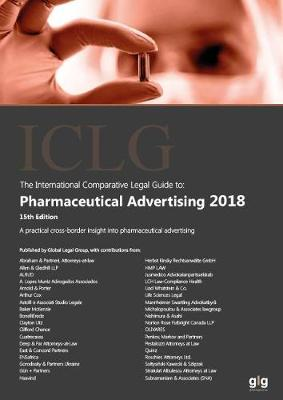 The International Comparative Legal Guide to: Pharmaceutical Advertising 2018 2018 - The International Comparative Legal Guide Series 15 (Paperback)