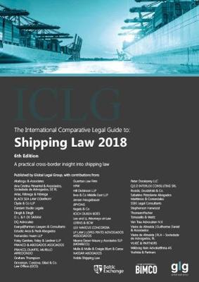 The International Comparative Legal Guide to: Shipping Law 2018 - The International Comparative Legal Guide Series 6 (Paperback)