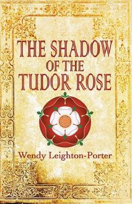 The Shadow of the Tudor Rose - Shadows from the Past 9 (Paperback)