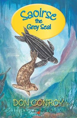 Saoirse the Grey Seal - The Sea Trilogy 3 (Paperback)