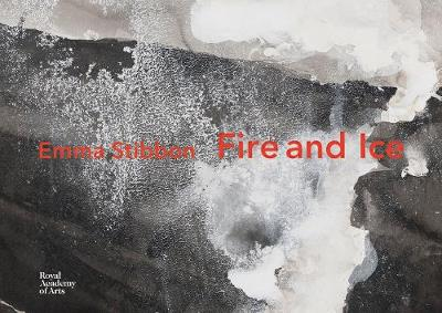 Emma Stibbon: Fire and Ice (Hardback)