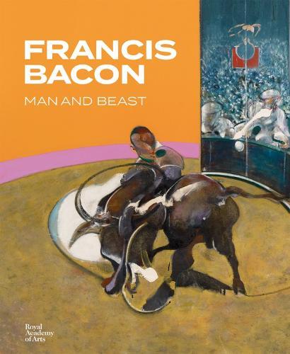 Francis Bacon: Man and Beast (Hardback)