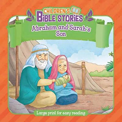 Abraham and Sarah's Son - Children's Bible Stories (Paperback)