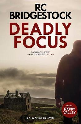 Deadly Focus: A DI Jack Dylan Novel (Paperback)