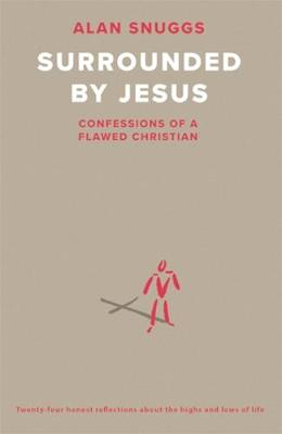 Surrounded by Jesus: Confessions of a Flawed Christian (Paperback)