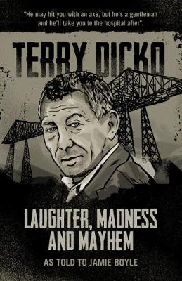 Laughter, Madness and Mayhem: Terry Dicko (Paperback)