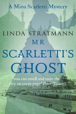 Mr Scarletti's Ghost - Mina Scarletti Mysteries 1 (Paperback)