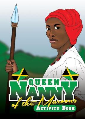 Queen Nanny 2018: 1: Activity Book - Black History Activity Books 2 (Paperback)