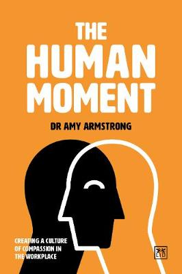 The Human Moment: The Positive Power of Compassion in the Workplace (Paperback)