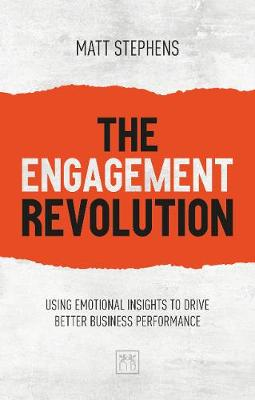 The Engagement Revolution: Using emotional intelligence to drive better business performance (Paperback)