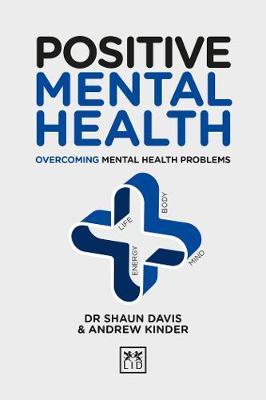 Positive Mental Health: Overcoming Mental Health Problems - Positive Wellbeing Series (Hardback)