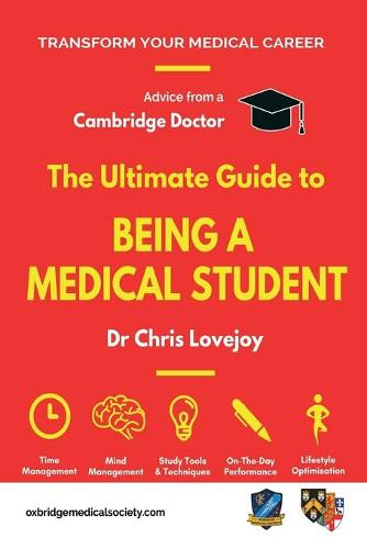 The Ultimate Guide to Being a Medical Student (Paperback)