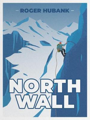 North Wall: Climbing the Alps' most demanding mountain (Paperback)
