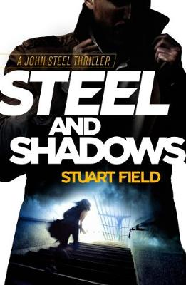 Steel and Shadows - The John Steel Thrillers 1 (Paperback)