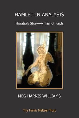 Hamlet in Analysis: Horatio's Story - A Trial of Faith (Paperback)