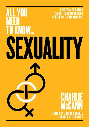 Sexuality: A History of Human Sexuality from Ancient Greece to the Modern Age - All you need to know (Paperback)