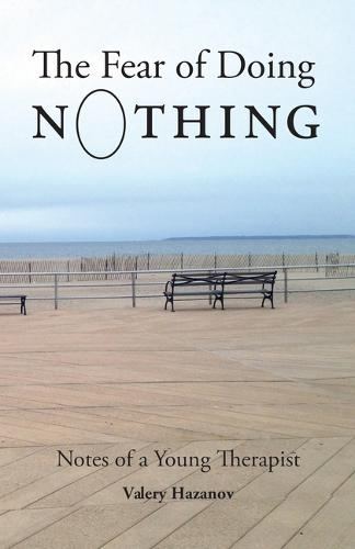The Fear of Doing Nothing: Notes of a Young Therapist (Paperback)