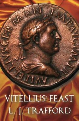 Vitellius' Feast - The Four Emperors Series IV (Paperback)