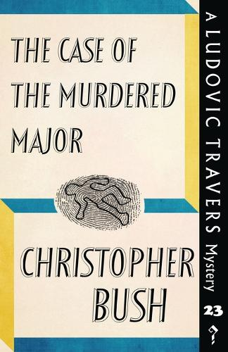 The Case of the Murdered Major: A Ludovic Travers Mystery - The Ludovic Travers Mysteries 23 (Paperback)