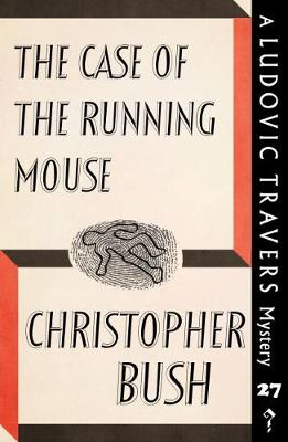 The Case of the Running Mouse: A Ludovic Travers Mystery - The Ludovic Travers Mysteries 27 (Paperback)