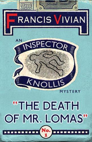The Death of Mr. Lomas: An Inspector Knollis Mystery - The Inspector Knollis Mysteries 1 (Paperback)