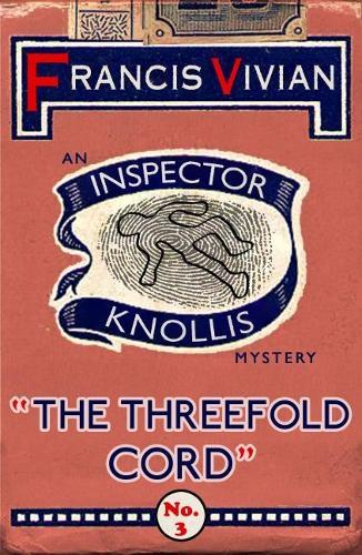 The Threefold Cord: An Inspector Knollis Mystery - The Inspector Knollis Mysteries 3 (Paperback)