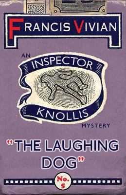 The Laughing Dog: An Inspector Knollis Mystery - The Inspector Knollis Mysteries 5 (Paperback)