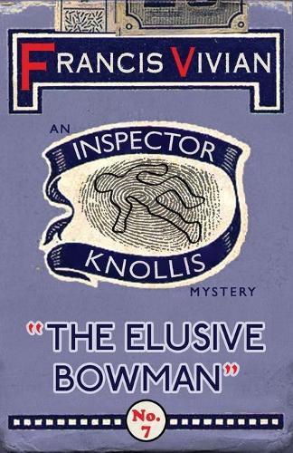 The Elusive Bowman: An Inspector Knollis Mystery - The Inspector Knollis Mysteries 6 (Paperback)