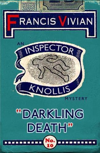 Darkling Death: An Inspector Knollis Mystery - The Inspector Knollis Mysteries 10 (Paperback)