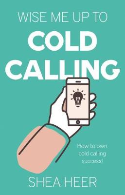 Wise Me Up To Cold Calling (Paperback)