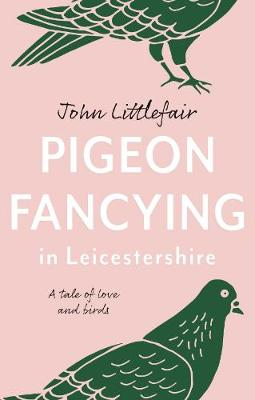 Pigeon Fancying in Leicestershire (Paperback)