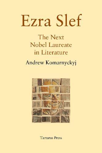 Ezra Slef: The Next Nobel Laureate in Literature (Hardback)