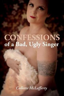 Confessions of a Bad, Ugly Singer (Paperback)