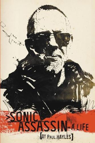 Sonic Assassin: A Life (Paperback)