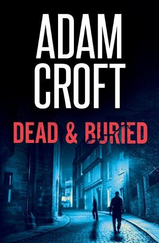 Dead & Buried - Knight & Culverhouse 8 (Paperback)