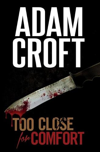 Too Close for Comfort - Knight & Culverhouse 1 (Paperback)