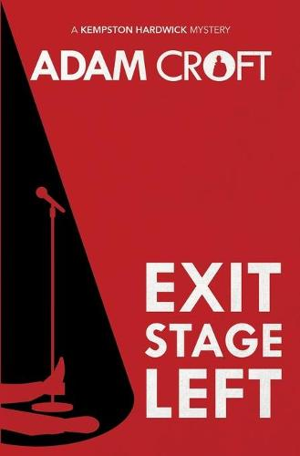Exit Stage Left - Kempston Hardwick Mysteries 1 (Paperback)