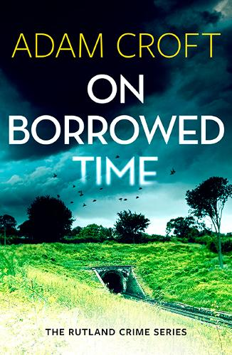 On Borrowed Time - Rutland Crime 2 (Paperback)